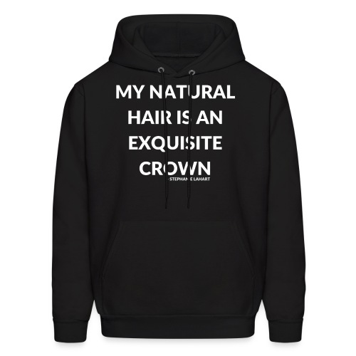 My Natural Hair is an Exquisite Crown Black Women's T-shirt Clothing by Stephanie Lahart.  - Men's Hoodie