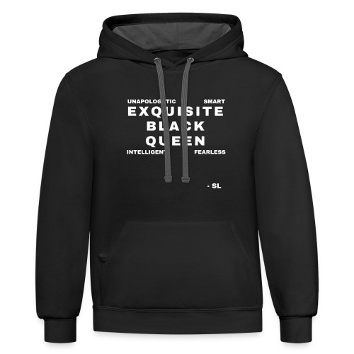Exquisite Black Queen Unapologetic Smart Intelligent Fearless Black Woman Women's T-shirt Clothing by Stephanie Lahart - Contrast Hoodie