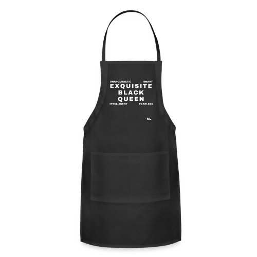 Exquisite Black Queen Unapologetic Smart Intelligent Fearless Black Woman Women's T-shirt Clothing by Stephanie Lahart - Adjustable Apron