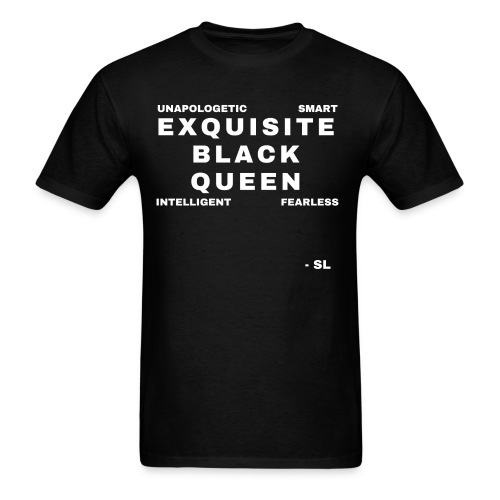Exquisite Black Queen Unapologetic Smart Intelligent Fearless Black Woman Women's T-shirt Clothing by Stephanie Lahart - Men's T-Shirt