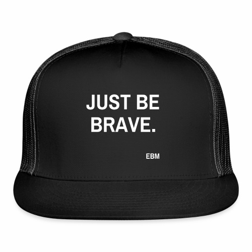 Just be BRAVE Black Male Empowerment Quotes T-shirt Clothing by Stephanie Lahart.  - Trucker Cap