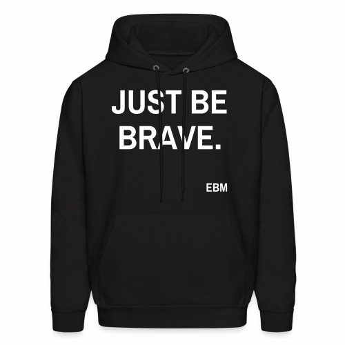Just be BRAVE Black Male Empowerment Quotes T-shirt Clothing by Stephanie Lahart.  - Men's Hoodie