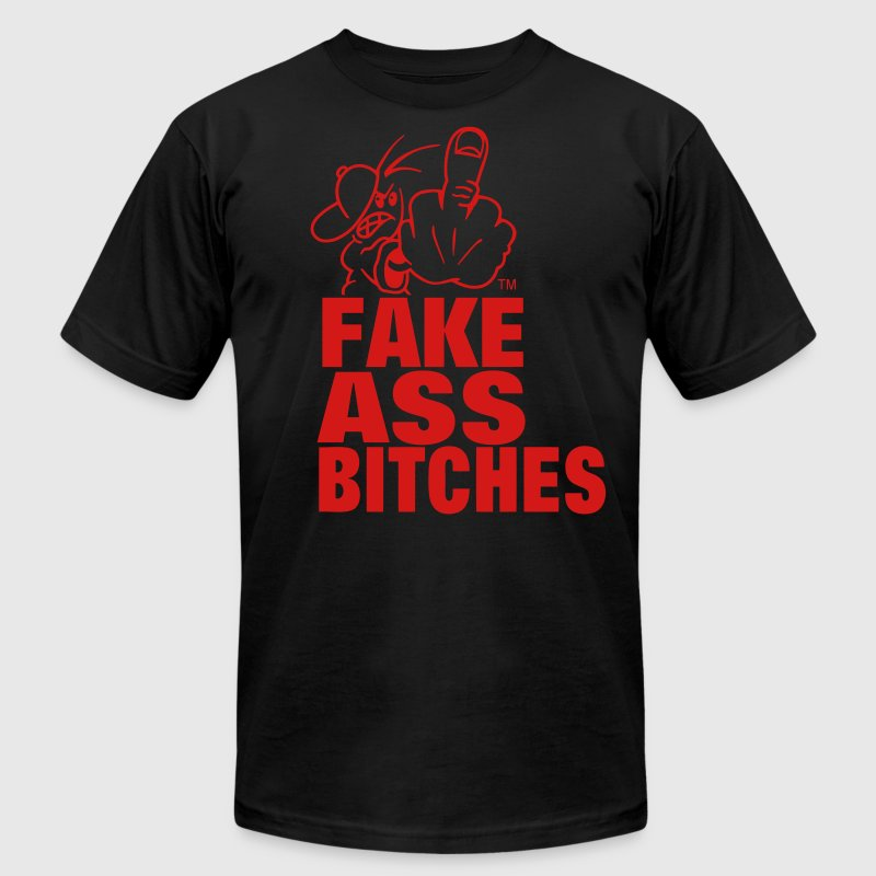 FUCK YOU FAKE ASS BITCHES T-Shirts - Men's T-Shirt by American Apparel