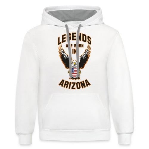 Legends are born in Arizona - Contrast Hoodie