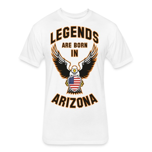 Legends are born in Arizona - Fitted Cotton/Poly T-Shirt by Next Level
