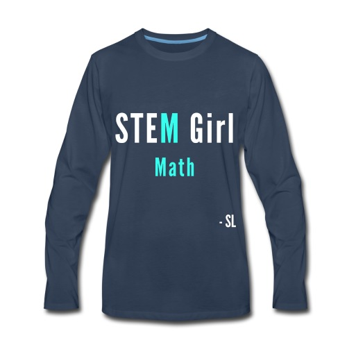 Women's STEM Girl Math T-shirt Apparel by Stephanie Lahart. - Men's Premium Long Sleeve T-Shirt