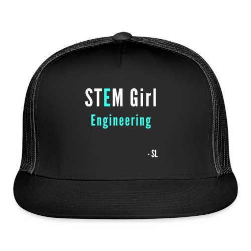 Women's STEM Girl Engineering T-shirt Clothing by Stephanie Lahart. - Trucker Cap