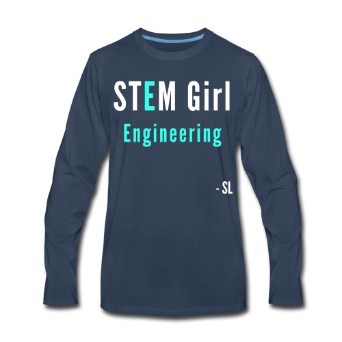 Women's STEM Girl Engineering T-shirt Clothing by Stephanie Lahart. - Men's Premium Long Sleeve T-Shirt