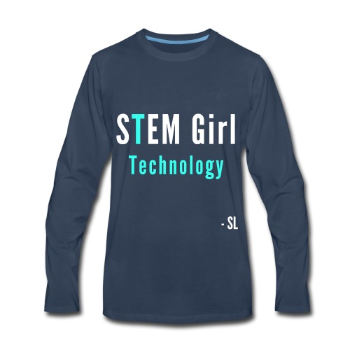 Women's STEM Girl Technology T-shirt Clothing by Stephanie Lahart. - Men's Premium Long Sleeve T-Shirt