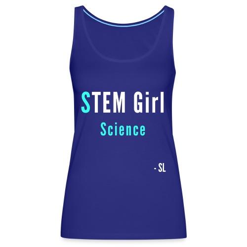 Women's STEM Girl Science T-shirt Clothing by Stephanie Lahart. - Women's Premium Tank Top