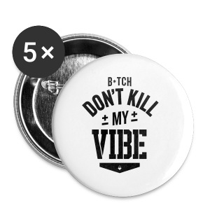 Bitch Don't Kill My Vibe - iPhone 5 Case - Small Buttons