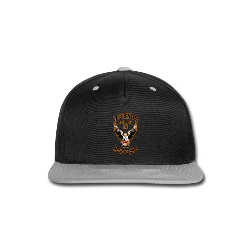 Legends are born in Maryland - Snap-back Baseball Cap