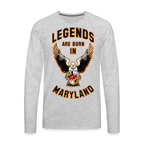 Legends are born in Maryland - Men's Premium Long Sleeve T-Shirt
