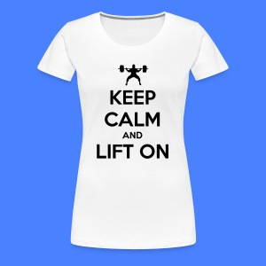 Keep Calm And Lift On Hoodies - Women's Premium T-Shirt
