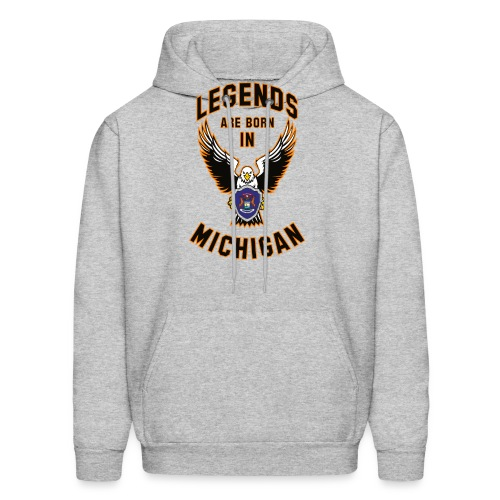 Legends are born in Michigan - Men's Hoodie