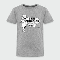 Beef Curtains Butcher Shop - Toddler Premium T-Shirt