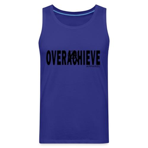 Overachieve - Men's Premium Tank