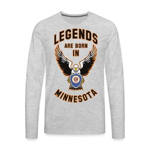 Legends are born in Minnesota - Men's Premium Long Sleeve T-Shirt