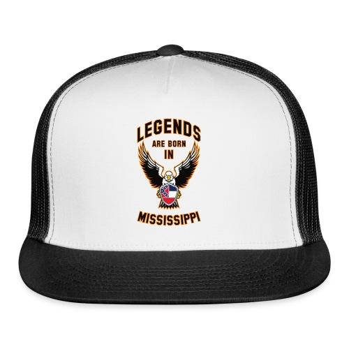 Legends are born in Mississippi - Trucker Cap