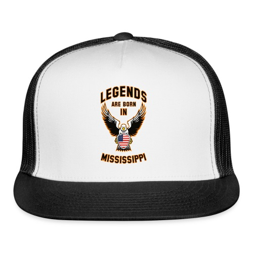 Legends are born in Mississippi - Trucker Cap