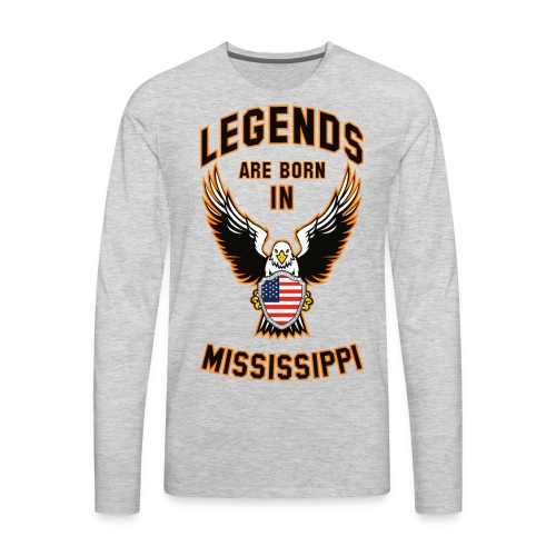 Legends are born in Mississippi - Men's Premium Long Sleeve T-Shirt