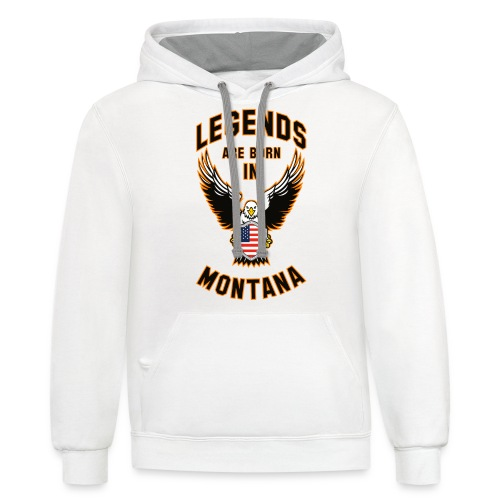 Legends are born in Montana - Contrast Hoodie