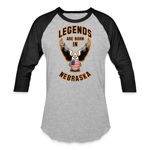 Legends are born in Nebraska - Baseball T-Shirt