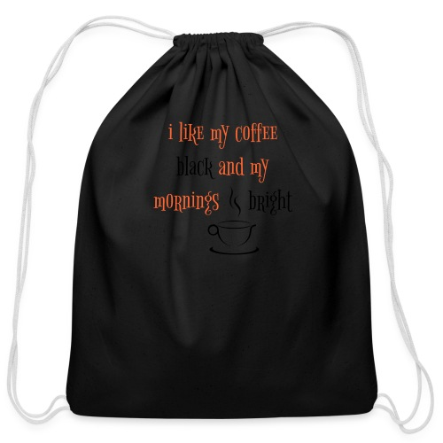 i like my coffee black  - Cotton Drawstring Bag