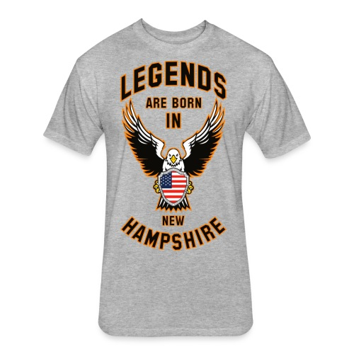 Legends are born in New Hampshire - Fitted Cotton/Poly T-Shirt by Next Level