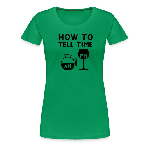 How to tell time - Women's Premium T-Shirt