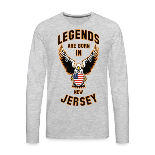 Legends are born in New Jersey - Men's Premium Long Sleeve T-Shirt