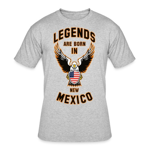 Legends are born in New Mexico - Men's 50/50 T-Shirt