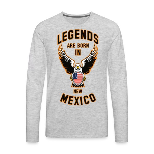 Legends are born in New Mexico - Men's Premium Long Sleeve T-Shirt