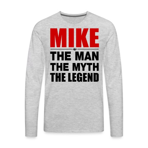 Mike The Legend - Men's Premium Long Sleeve T-Shirt