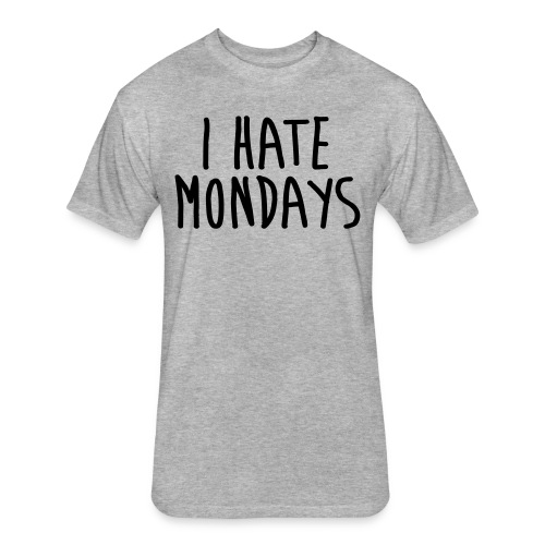 I Hate Mondays - Fitted Cotton/Poly T-Shirt by Next Level