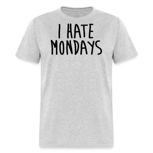 I Hate Mondays - Men's T-Shirt