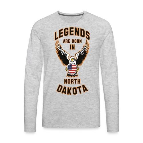 Legends are born in North Dakota - Men's Premium Long Sleeve T-Shirt