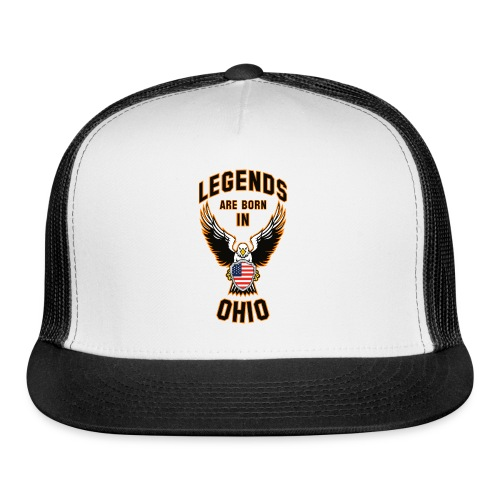 Legends are born in Ohio - Trucker Cap