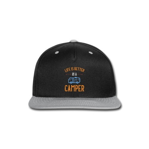 Life is Better in a Camper - Snap-back Baseball Cap