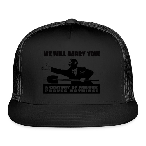 We will Barry You! Obama with shovel - Trucker Cap