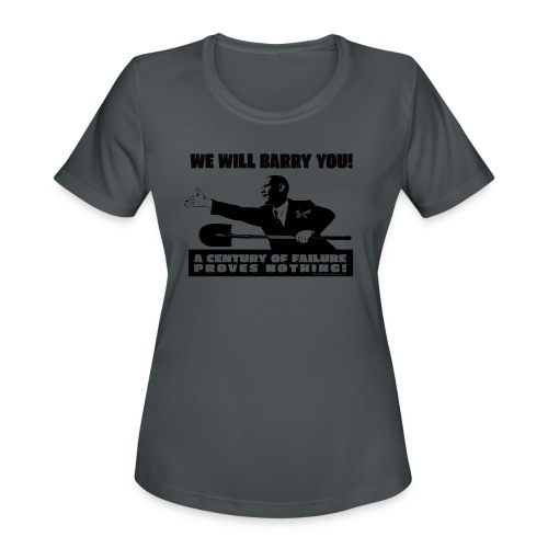 We will Barry You! Obama with shovel - Women's Moisture Wicking Performance T-Shirt