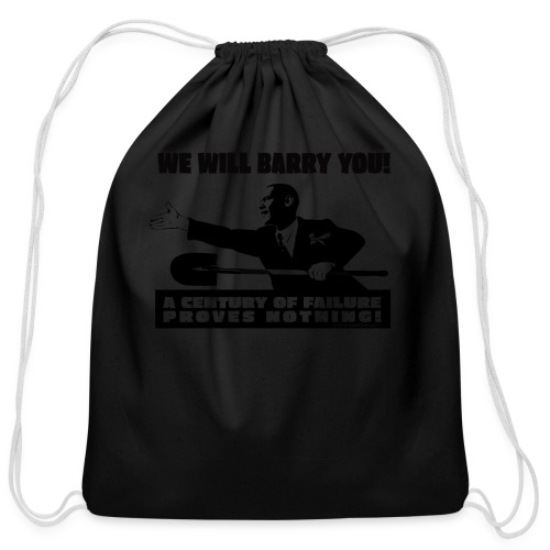 We will Barry You! Obama with shovel - Cotton Drawstring Bag