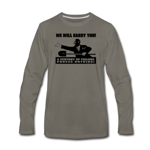 We will Barry You! Obama with shovel - Men's Premium Long Sleeve T-Shirt