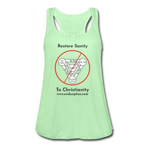 Restore sanity to Christianity - Women's Flowy Tank Top by Bella