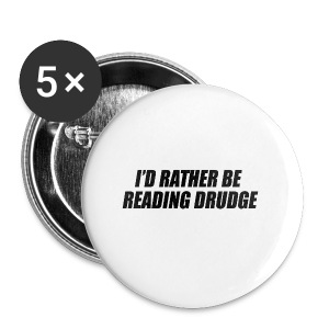 I'd rather be reading Drudge - Small Buttons