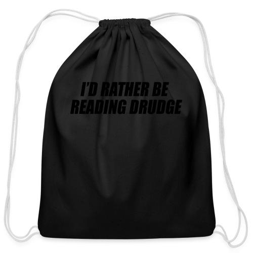 I'd rather be reading Drudge - Cotton Drawstring Bag