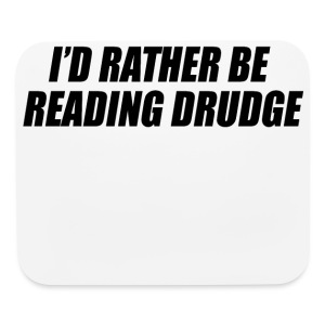 I'd rather be reading Drudge - Mouse pad Horizontal