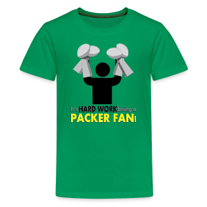 Hard Work being a Packer Fan! - Kids' Premium T-Shirt