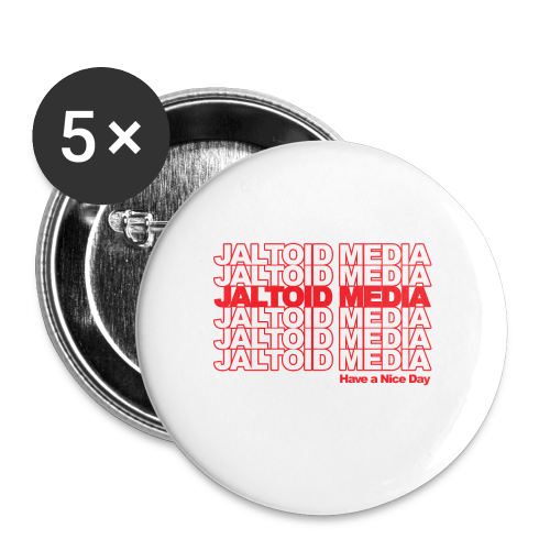 Jaltoid Media - Have a nice Day  - Large Buttons