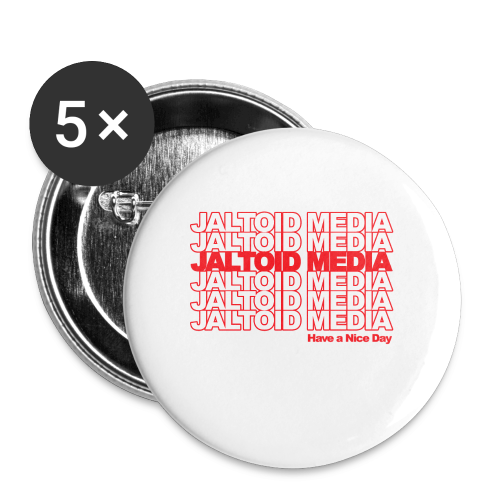 Jaltoid Media - Have a nice Day  - Small Buttons